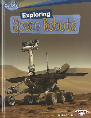 Exploring Space Robots By Kops, Deborah