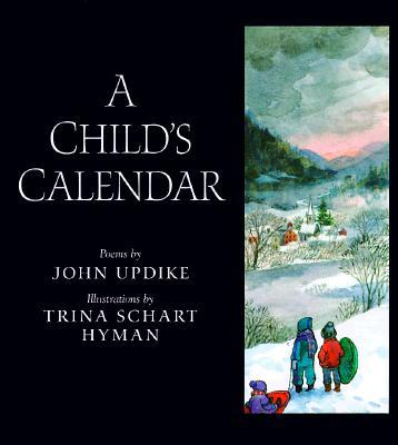 A Child's Calendar By Updike, John/ Hyman, Trina Schart (ILT)